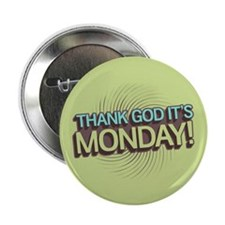 "Thank God It's Monday 2.25"" Button (100 pack)"