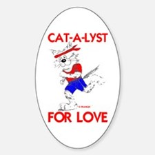 CAT-A-LYST FOR LOVE Sticker (Oval)