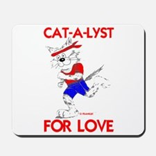 CAT-A-LYST FOR LOVE Mousepad