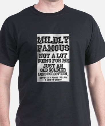 MILDLY FAMOUS - JUST AN OLD SOLDIER - NOT T-Shirt
