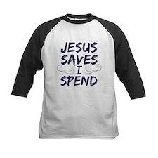 Jesus Saves I Spend Tee