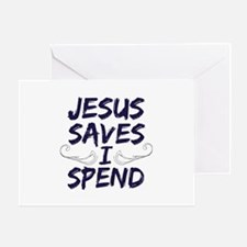 Jesus Saves I Spend Greeting Card