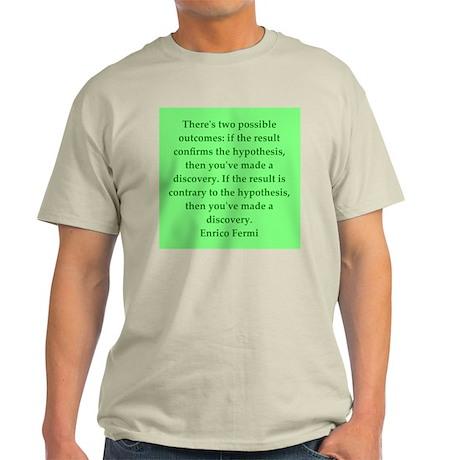 Enrico Fermi quotes Light T-Shirt