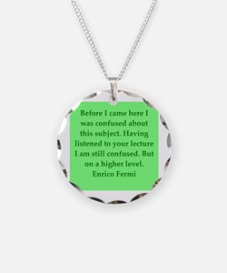 Enrico Fermi quotes Necklace