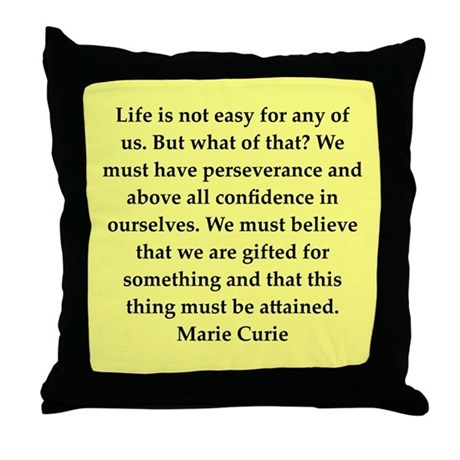 pierre and marie currie quote Throw Pillow