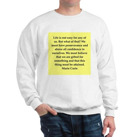 pierre and marie currie quote Sweatshirt