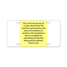 pierre and marie currie quote Aluminum License Pla