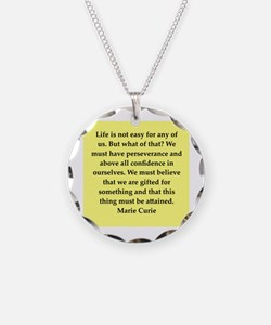pierre and marie currie quote Necklace