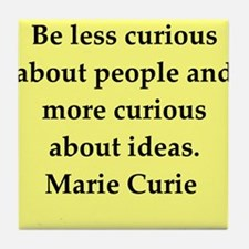 pierre and marie curie quote Tile Coaster