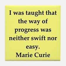 pierre and marie currie quote Tile Coaster