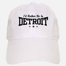 I'd Rather Be In Detroit Baseball Baseball Cap