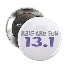 """Funny Half the Fun 13.1 2.25"""" Button"""