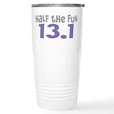Funny Half The Fun 13.1 Travel Mug