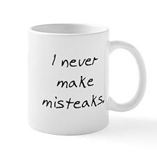 never make misteaks Mug