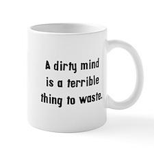 dirty mind wasted Mug