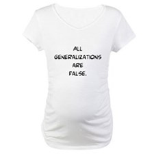 generalizations are false Shirt