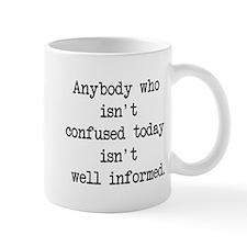 confused is informed Mug