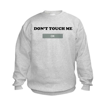 don't toch me Kids Sweatshirt