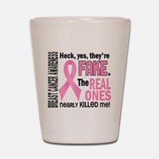 Yes They're Fake Breast Cancer Shot Glass