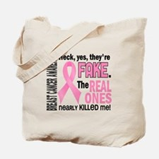 Yes They're Fake Breast Cancer Tote Bag