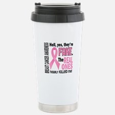 Yes They're Fake Breast Cancer Travel Mug