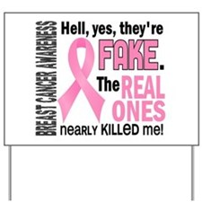 Yes They're Fake Breast Cancer Yard Sign
