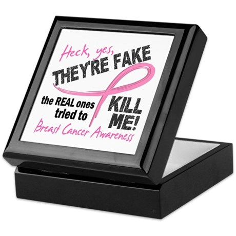 Yes They're Fake Breast Cancer Keepsake Box