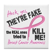 Yes They're Fake Breast Cancer Tile Coaster