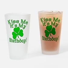 Kiss Me It's My Irish Birthday Drinking Glass