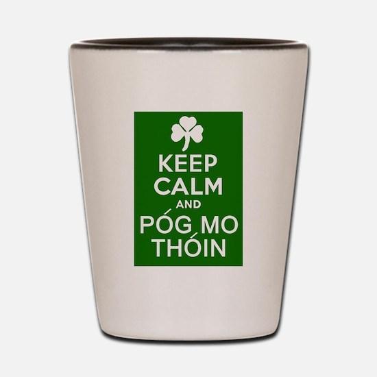 Keep Calm and Pog Mo Thoin Shot Glass