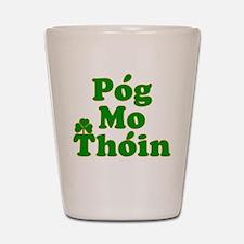 Pog Mo Thoin Kiss My Ass Shot Glass
