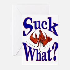 Suck What ? Crawfish Shirt Greeting Cards (Pk of 1