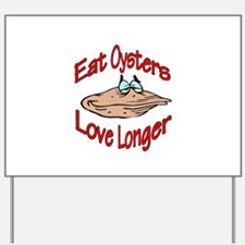 Eat Oysters Love Longer Yard Sign