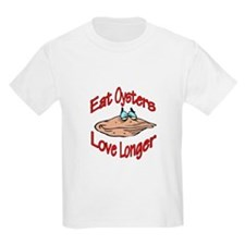 Eat Oysters Love Longer T-Shirt