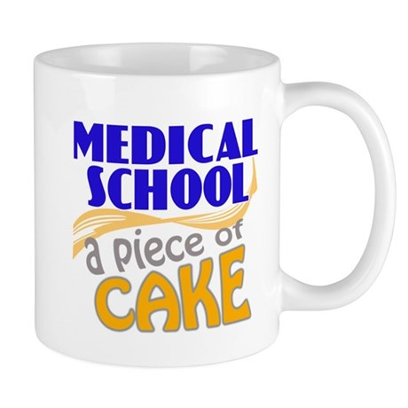 Medical School - Piece of Cake Mug