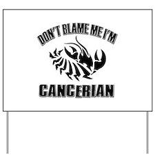 Don't blame me I'm Cancerian Yard Sign