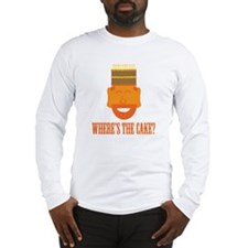 Where's the Cake? Long Sleeve T-Shirt