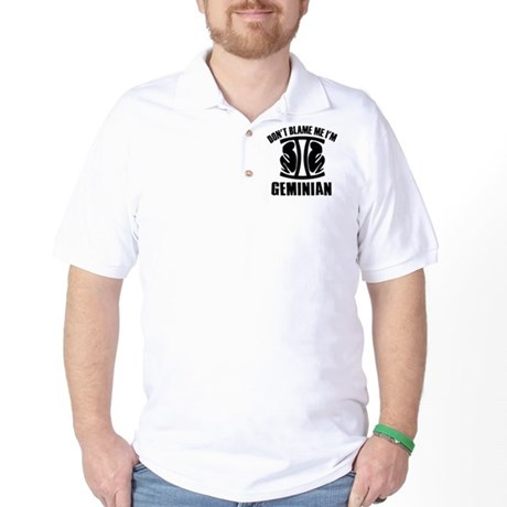 Don't blame me I'm Geminian Golf Shirt