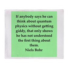 Niels Bohr quotes Throw Blanket