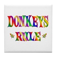 DONKEYS RULE Tile Coaster