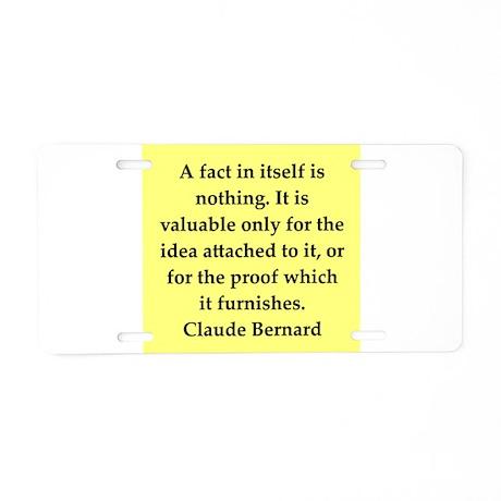 claude bernard quotes Aluminum License Plate