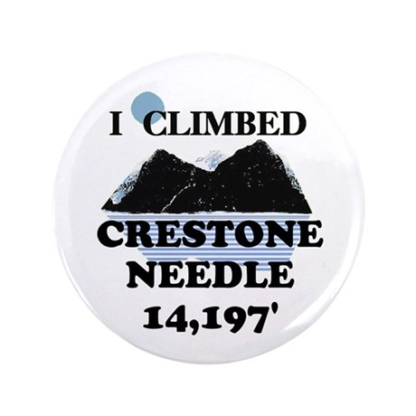 "I Climbed CRESTONE NEEDLE t-s 3.5"" Button"