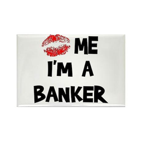 Kiss Me I'm A Banker Rectangle Magnet (10 pack)