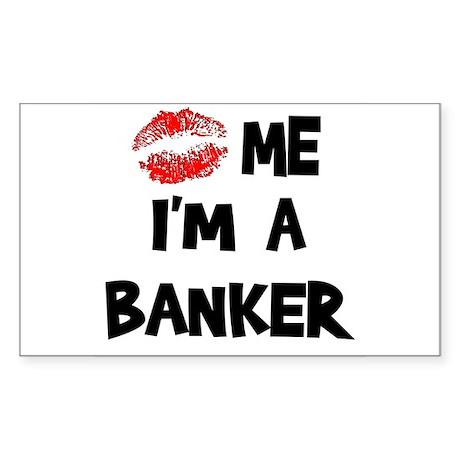 Kiss Me I'm A Banker Rectangle Sticker