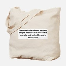 Opportunity is missed Thomas Tote Bag