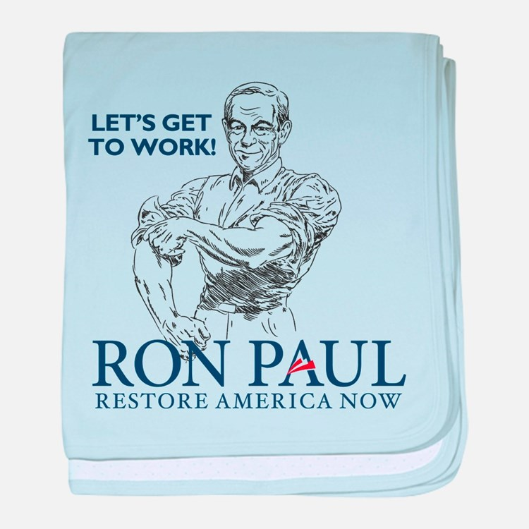 Ron Paul Get To Work baby blanket