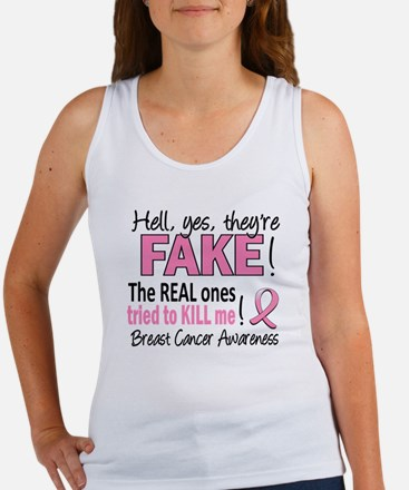 Yes They're Fake Breast Cancer Women's Tank Top