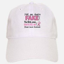 Yes They're Fake Breast Cancer Baseball Baseball Cap