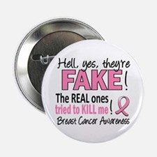 "Yes They're Fake Breast Cancer 2.25"" Button (10 pa"