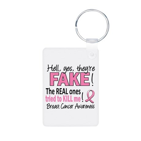 Yes They're Fake Breast Cancer Aluminum Photo Keyc